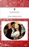 Mills & Boon : To Be A Bridegroom (Bachelor Brothers)