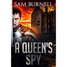A Queen's Spy: A Medieval Military Historical Fiction Novel - Mercenary For Hire Book 1