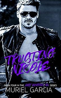 Trusting Nicole (Last Hangman MC Book 4) by [Garcia, Muriel]