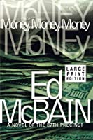Money, Money, Money: A Novel of the 87th Precinct (87th Precinct Mysteries (Paperback))