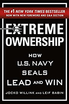 [Willink, Jocko, Babin, Leif]のExtreme Ownership: How U.S. Navy SEALs Lead and Win (English Edition)