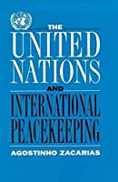 The United Nations and International Peacekeeping (Library of International Relations)