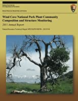 Wind Cave National Park Plant Community Composition and Structure Monitoring 2011 Annual Report