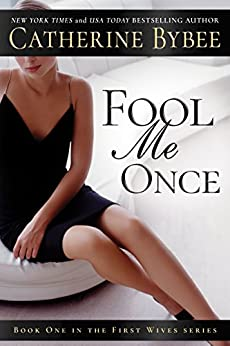 Fool Me Once (First Wives Series Book 1) by [Bybee, Catherine]