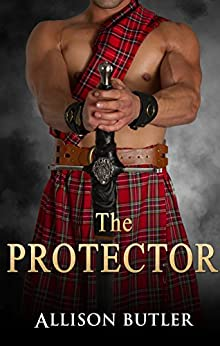 The Protector (Highland Brides Book 1) by [Butler, Allison]