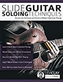 Slide Guitar Soloing Techniques: Discover the techniques and secrets of modern slide guitar playing (Learn Slide Guitar) 画像