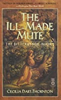 The Ill-Made Mute: The Bitterbynde - Book 1