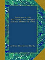 Elements of the differential and integral calculus. Method of rates