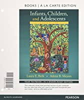 Infants, Children, and Adolescents -- Books a la Carte (8th Edition)