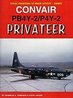 Convair PB4Y-2/P4Y-2 Privateer (Naval Fighters Number Ninety-three)