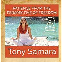 Patience from the Perspective of Freedom (Self Realisation Yoga Meditation Consciousness Healing Joy WellBeing Inner Peace)