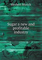 Sugar a New and Profitable Industry