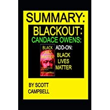 Summary: Blackout: Candace Owens: Add-On: Black Lives Matter: The Shocking and Dark Truth (BEST SELLER SUMMARY: CANDACE OWENS:)
