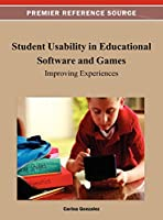 Student Usability in Educational Software and Games: Improving Experiences (Premier Reference Source)