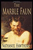 The Marble Faun (Illustrated Edition)
