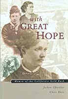 With Great Hope: Women of the California Gold Rush