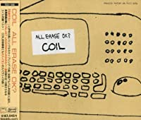 All Erase Ok? by Coil (Japan) (2001-12-19)