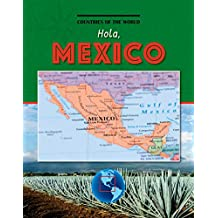Hola, Mexico (Countries of the World)