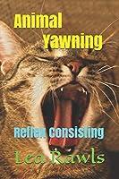 Animal Yawning: Reflex Consisting (Photo Book)