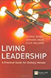 Living Leadership: A Practical Guide for Ordinary Heroes (Financial Times)