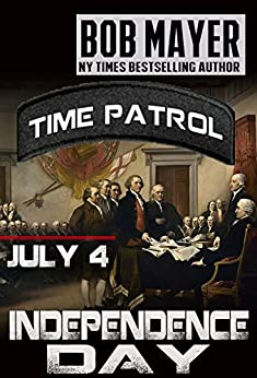 Independence Day: Time Patrol by [Mayer, Bob]