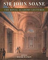 Sir John Soane: The Royal Academy Lectures