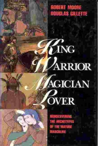 Download King, Warrior, Magician, Lover: Rediscovering the Archetypes of the Mature Masculine 0062505971