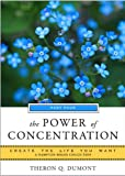 The Power of Concentration, Part Four: Create the Life You Want, A Hampton Roads Collection (English Edition)