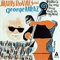 Music's The Only Thing On My Mind by Jimmy Rowles (1999-12-25)