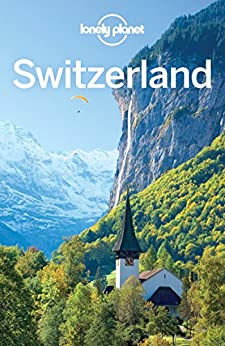 Lonely Planet Switzerland (Travel Guide) by [Planet, Lonely, Clark, Gregor, Christiani, Kerry, McLachlan, Craig, Walker, Benedict]
