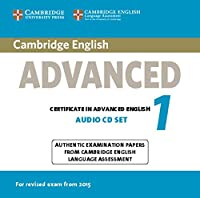 Cambridge English Advanced 1 for Revised Exam from 2015 Audio CDs (2): Authentic Examination Papers from Cambridge English Language Assessment (CAE Practice Tests)
