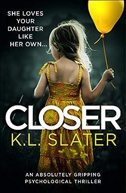 Closer: An absolutely gripping psychological thriller