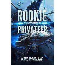 Rookie Privateer (Privateer Tales Book 1)