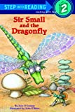 Sir Small and the Dragonfly (Step Into Reading, Level 1)