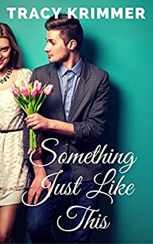 Something Just Like This by [Krimmer, Tracy]