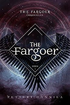 [Hannila, Petteri]のThe Fargoer (The Fargoer Chronicles Book 1) (English Edition)