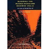 Building the Burma-Thailand Railway (TEMエッセンシャルズ・シリーズ)