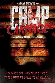 Camp Carnage (Night Terrors Series Book 1) by [Cross, Elliot Arthur]