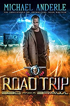 Road Trip: BBQ And A Brawl (The Unbelievable Mr. Brownstone Book 19) by [Anderle, Michael]
