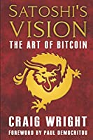 Satoshi's Vision: The Art of Bitcoin