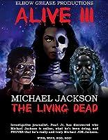 Alive III Michael Jackson The Living Dead