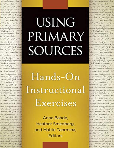Download Using Primary Sources: Hands-On Instructional Exercises 1610694341