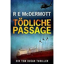 Tödliche Passage: Ein Tom Dugan Thriller (Tom Dugan Serie 1) (German Edition)