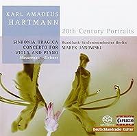 ハルトマン:悲劇的交響曲, ヴィオラとピアノのための協奏曲 (Hartmann: Sinfonia Tragica, Concerto for Viola and Piano)