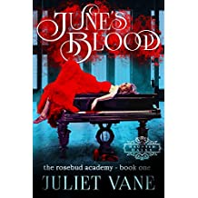 June's Blood (Haunted Halls: Rosebud Academy Book 1)