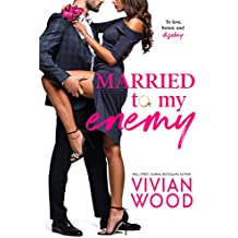 Married To My Enemy: A Steamy Enemies To Lovers Romance