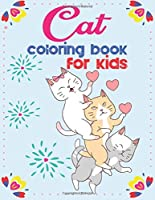 Cat coloring book for kids: cat coloring book for kids ages 2, 4, 6, 8 girls and boys