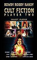 Cult Fiction: Player Two: Rowdy Roddy Randy