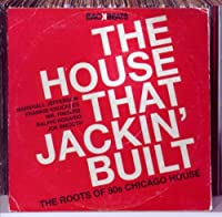House That Jackin' Built-Roots of 80's Chicago