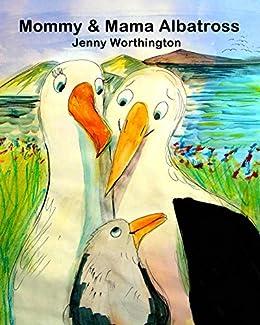 Mommy and Mama Albatross by [Worthington, Jenny]